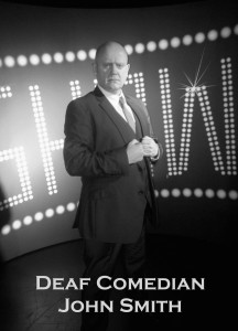 Deaf Comedian John Smith